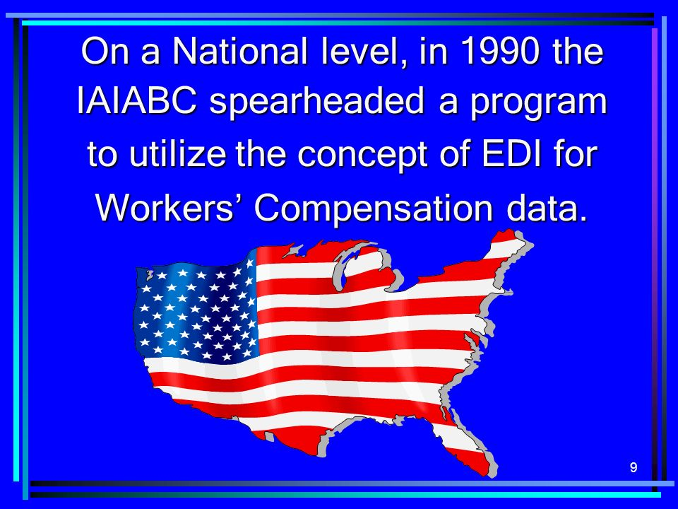 On a National level, in 1990 the IAIABC spearheaded a program