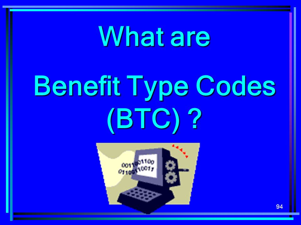 Benefit Type Codes (BTC)