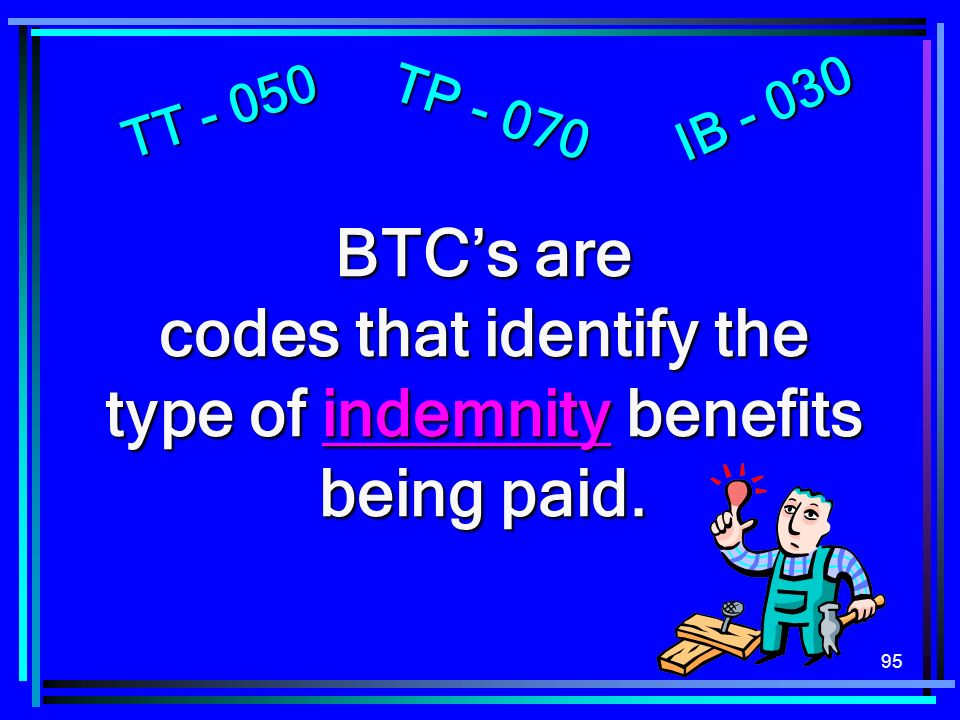 codes that identify the type of indemnity benefits being paid.