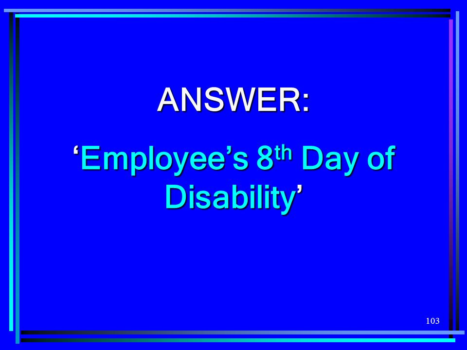 'Employee's 8th Day of Disability'