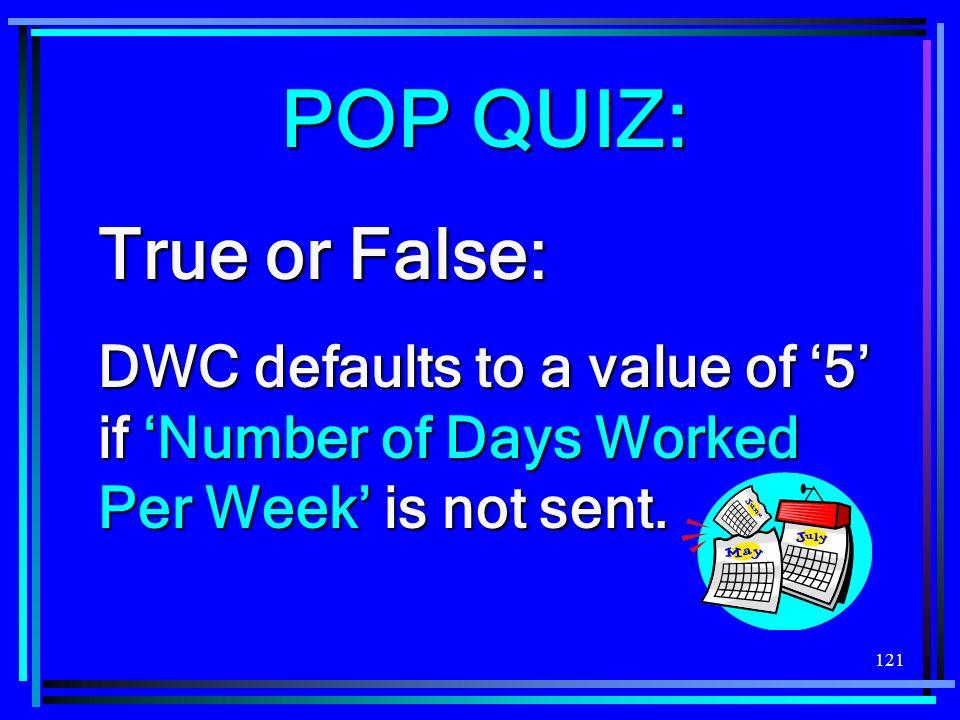 POP QUIZ: True or False: