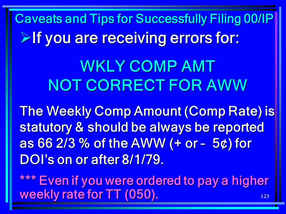 WKLY COMP AMT NOT CORRECT FOR AWW