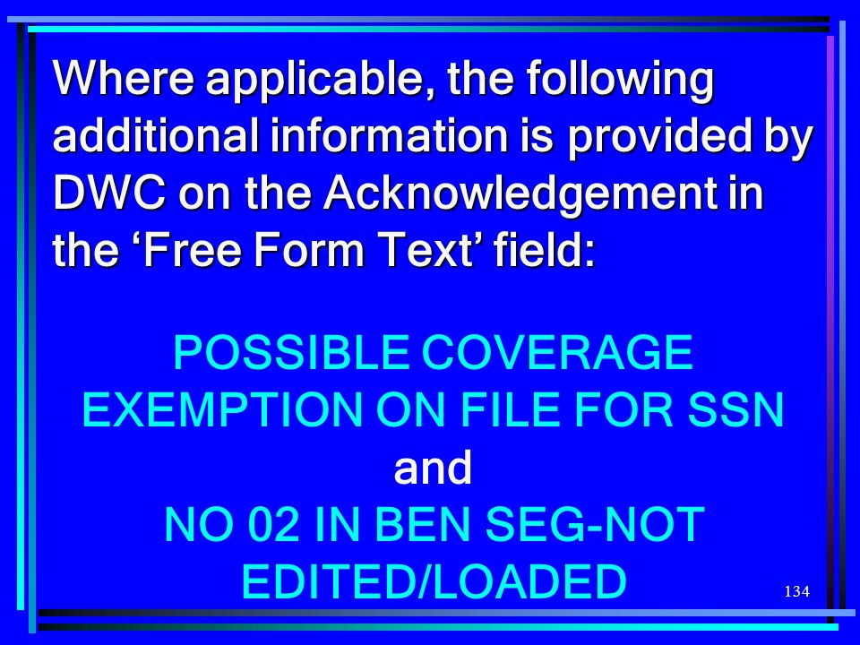 Where applicable, the following additional information is provided by DWC on the Acknowledgement in the 'Free Form Text' field: