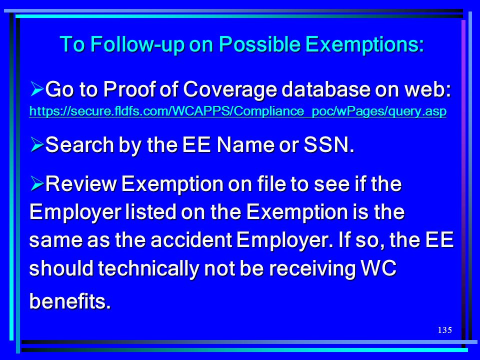 To Follow-up on Possible Exemptions: