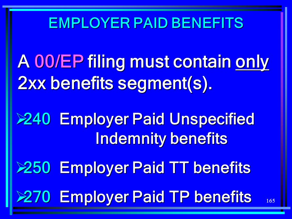A 00/EP filing must contain only 2xx benefits segment(s).