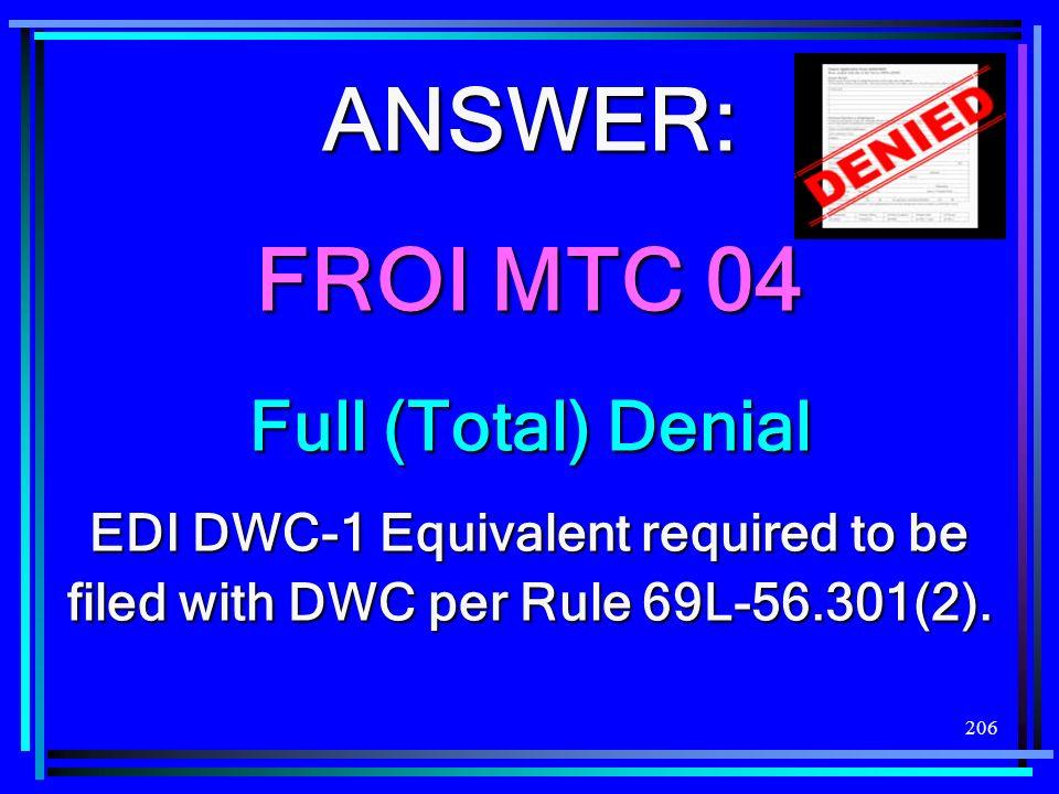 ANSWER: FROI MTC 04 Full (Total) Denial