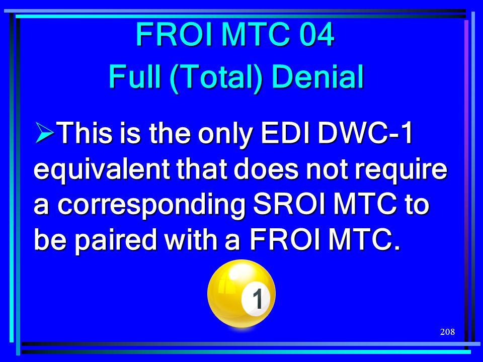FROI MTC 04 Full (Total) Denial