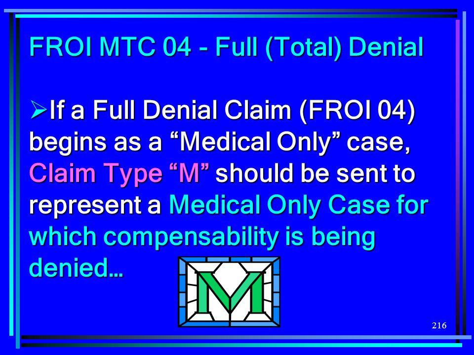 FROI MTC 04 - Full (Total) Denial
