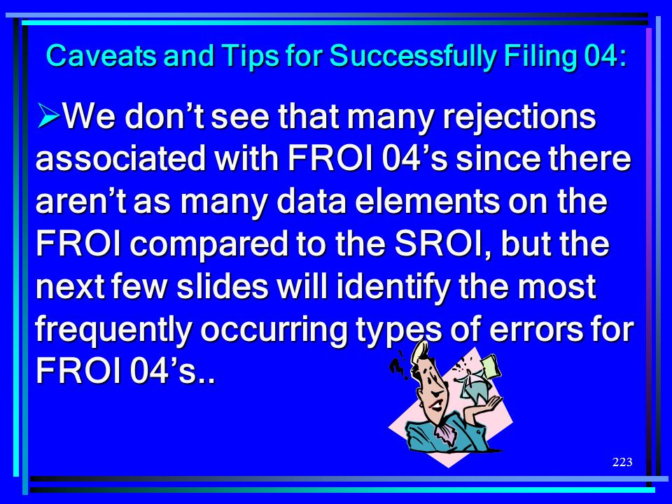 Caveats and Tips for Successfully Filing 04:
