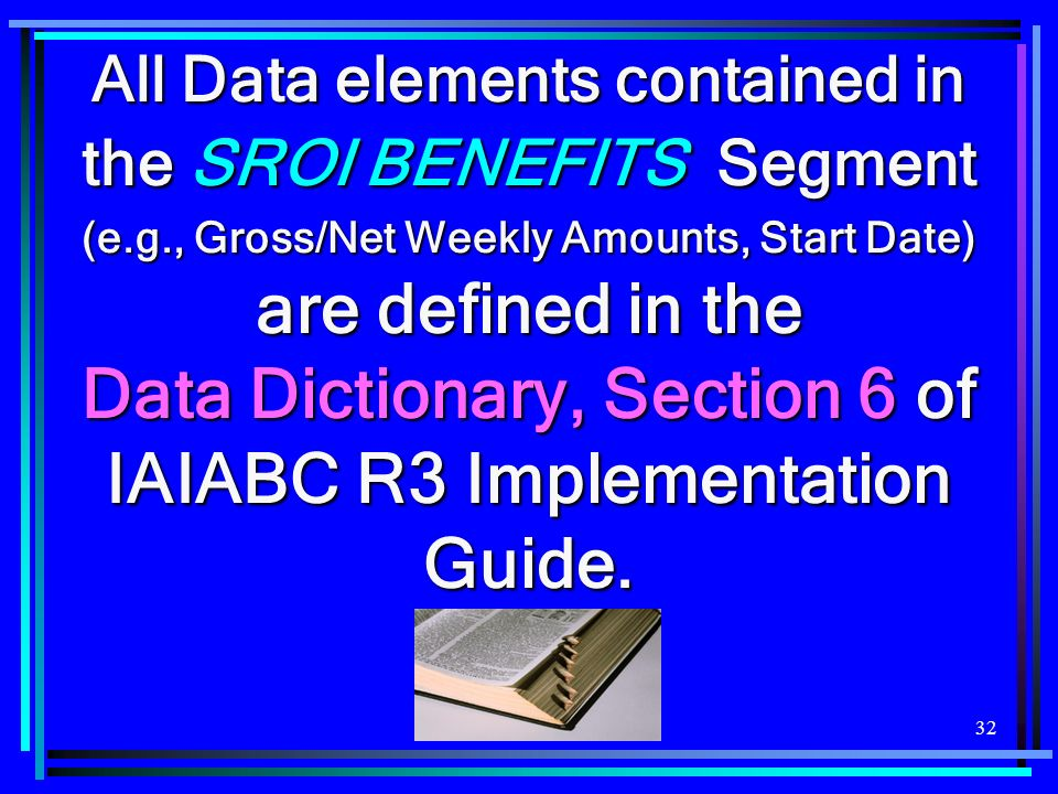 All Data elements contained in the SROI BENEFITS Segment (e. g