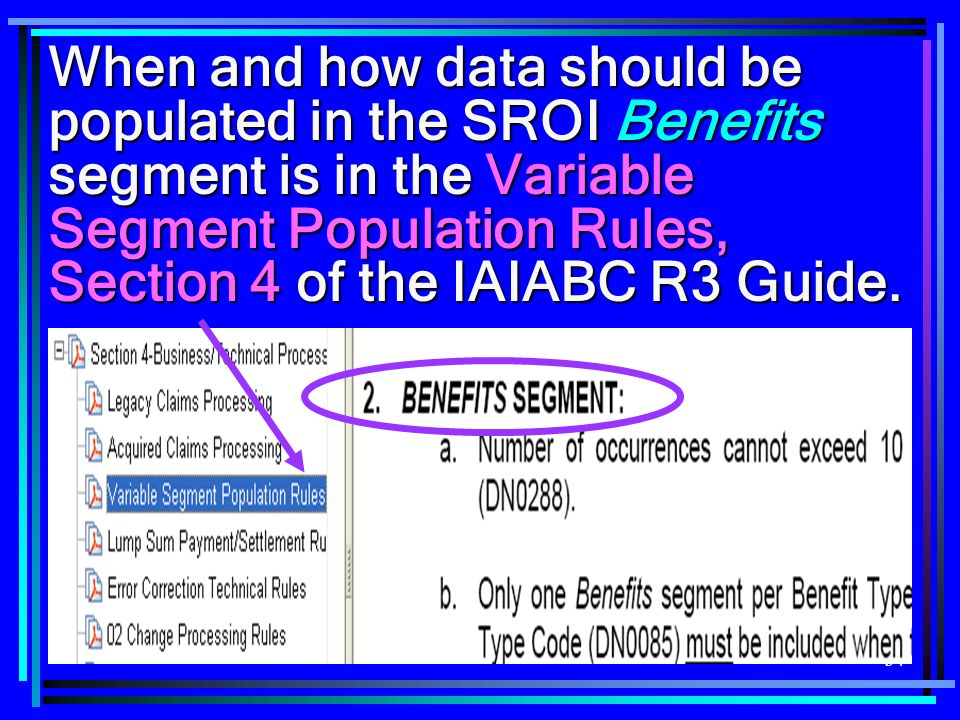 When and how data should be populated in the SROI Benefits segment is in the Variable Segment Population Rules, Section 4 of the IAIABC R3 Guide.