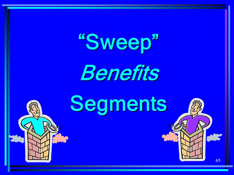 Sweep Benefits Segments