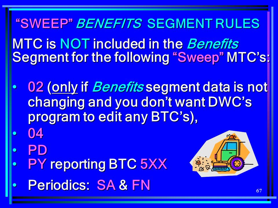 SWEEP BENEFITS SEGMENT RULES