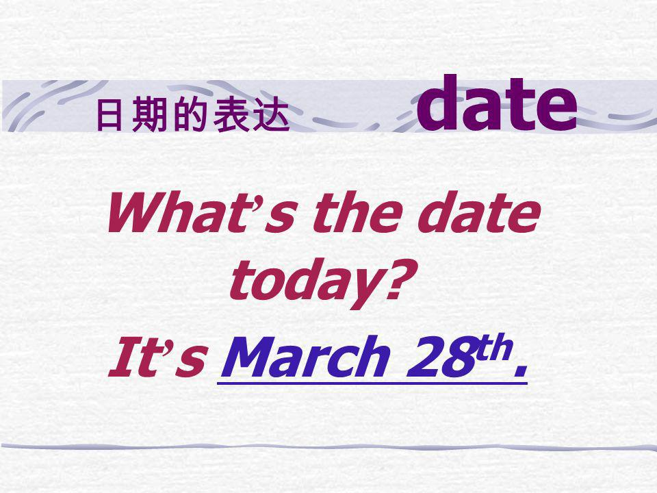 What's the date today It's March 28th.