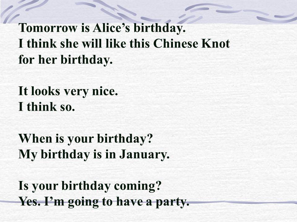 Tomorrow is Alice's birthday.