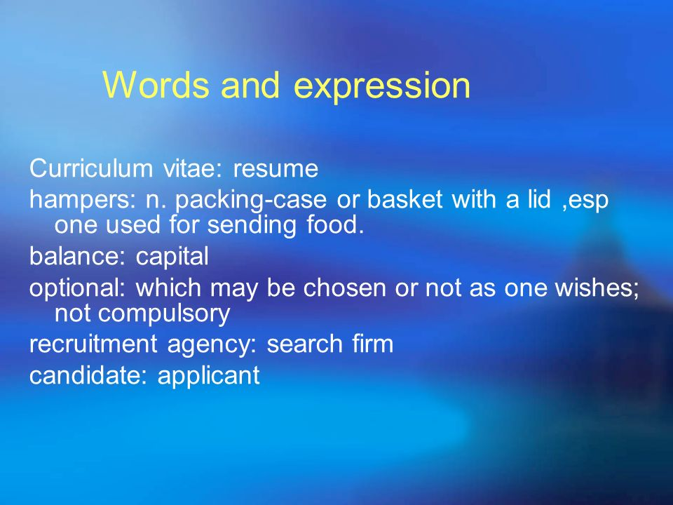 Words and expression Curriculum vitae: resume