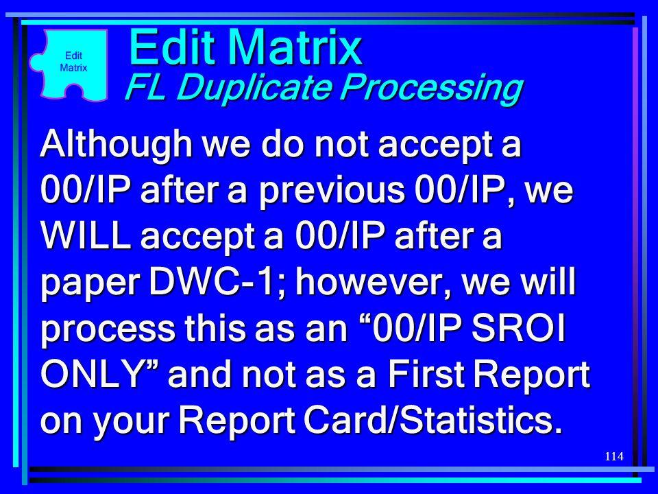Edit Matrix FL Duplicate Processing.