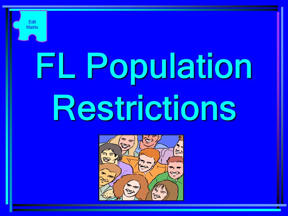 FL Population Restrictions