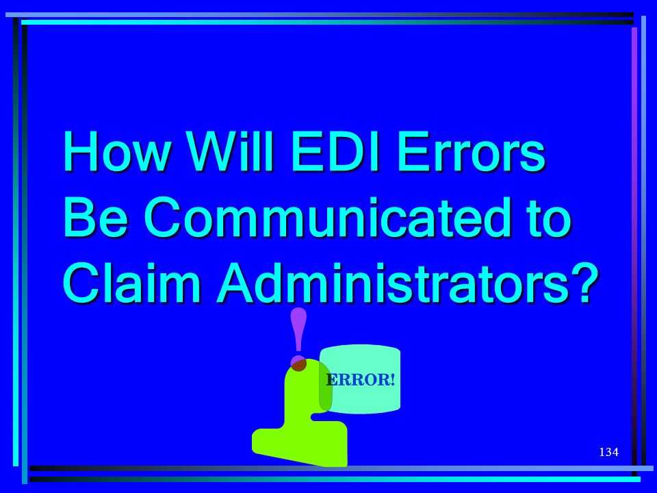 How Will EDI Errors Be Communicated to Claim Administrators