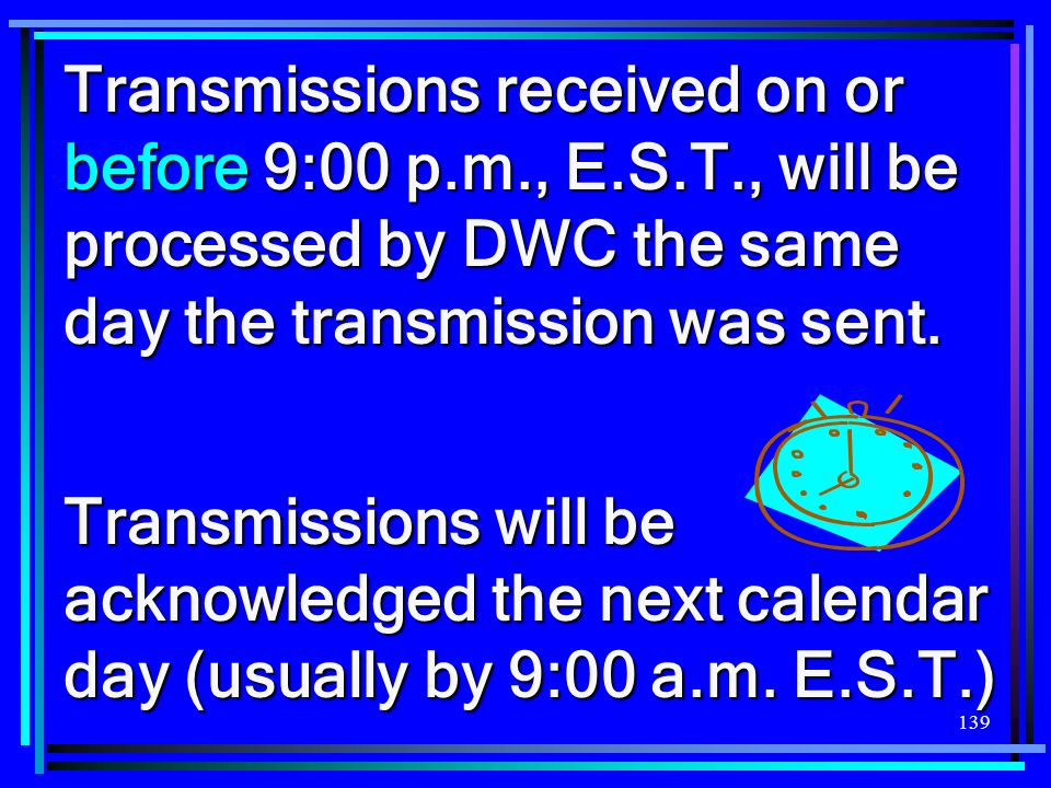 Transmissions received on or before 9:00 p. m. , E. S. T