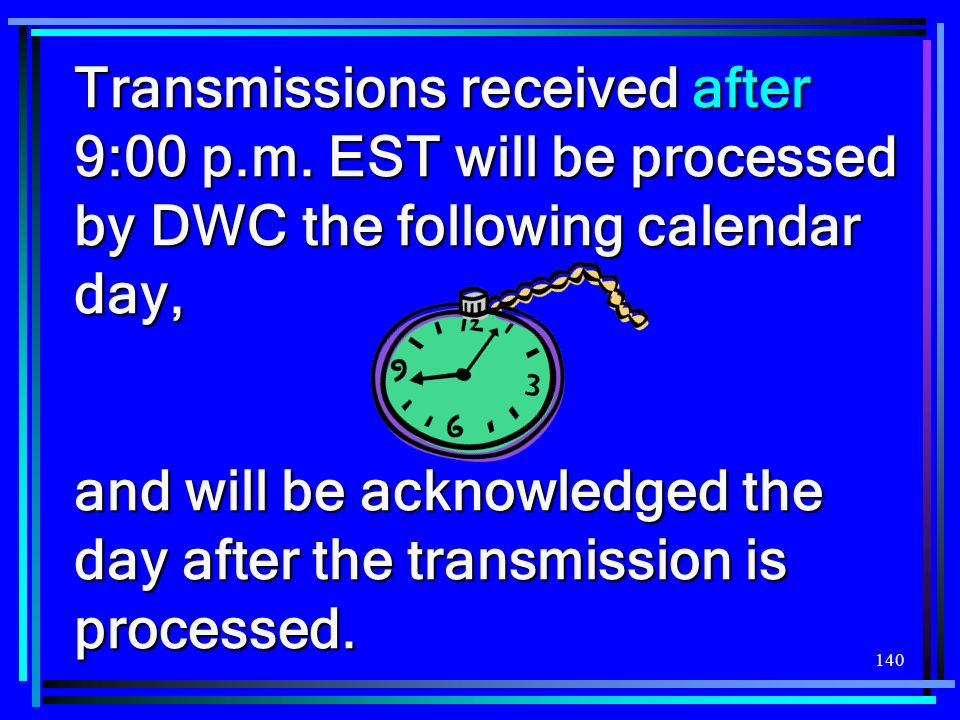 Transmissions received after 9:00 p. m