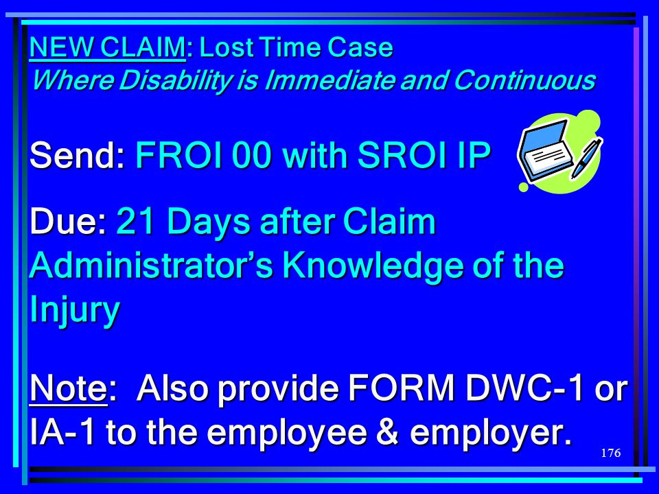 Due: 21 Days after Claim Administrator's Knowledge of the Injury