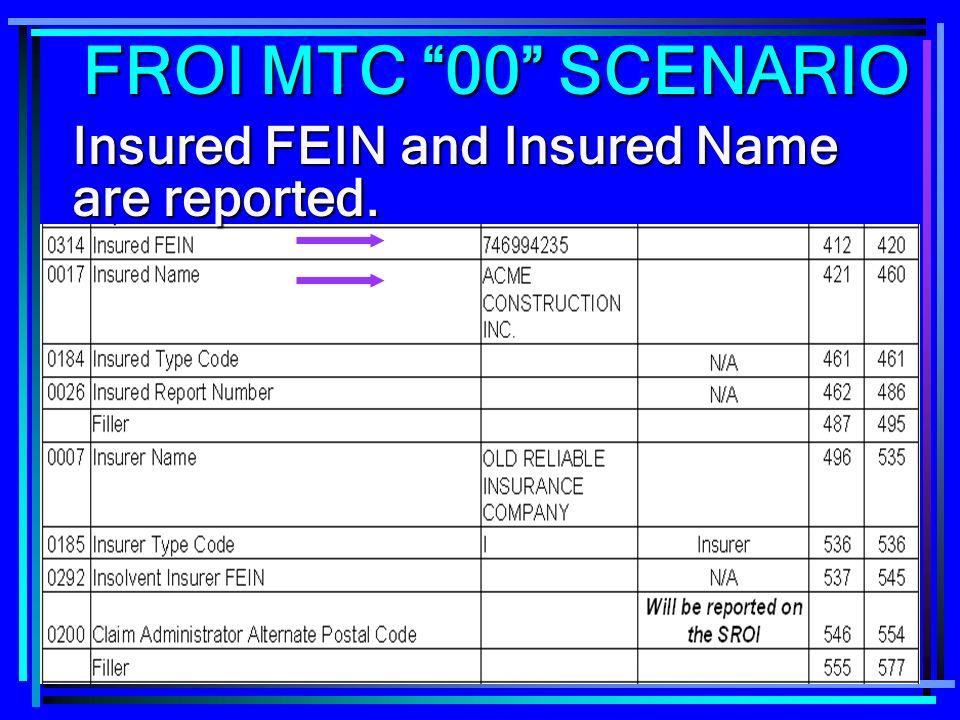 FROI MTC 00 SCENARIO Insured FEIN and Insured Name are reported.