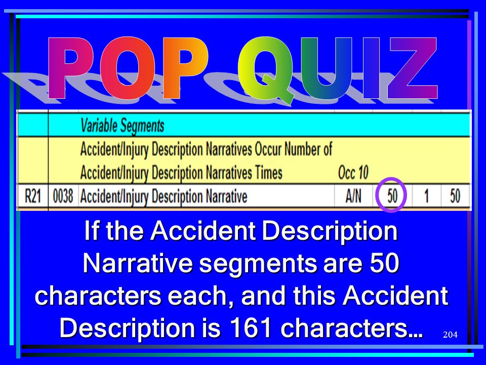 POP QUIZ If the Accident Description Narrative segments are 50 characters each, and this Accident Description is 161 characters…