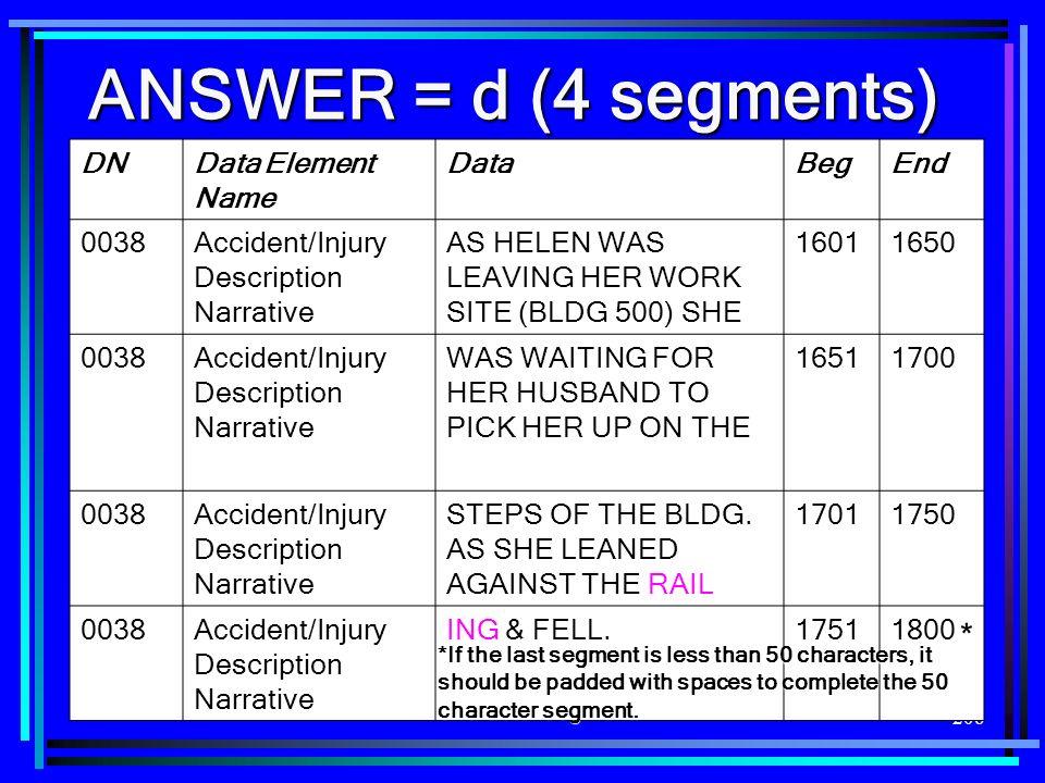 ANSWER = d (4 segments) * DN Data Element Name Data Beg End 0038