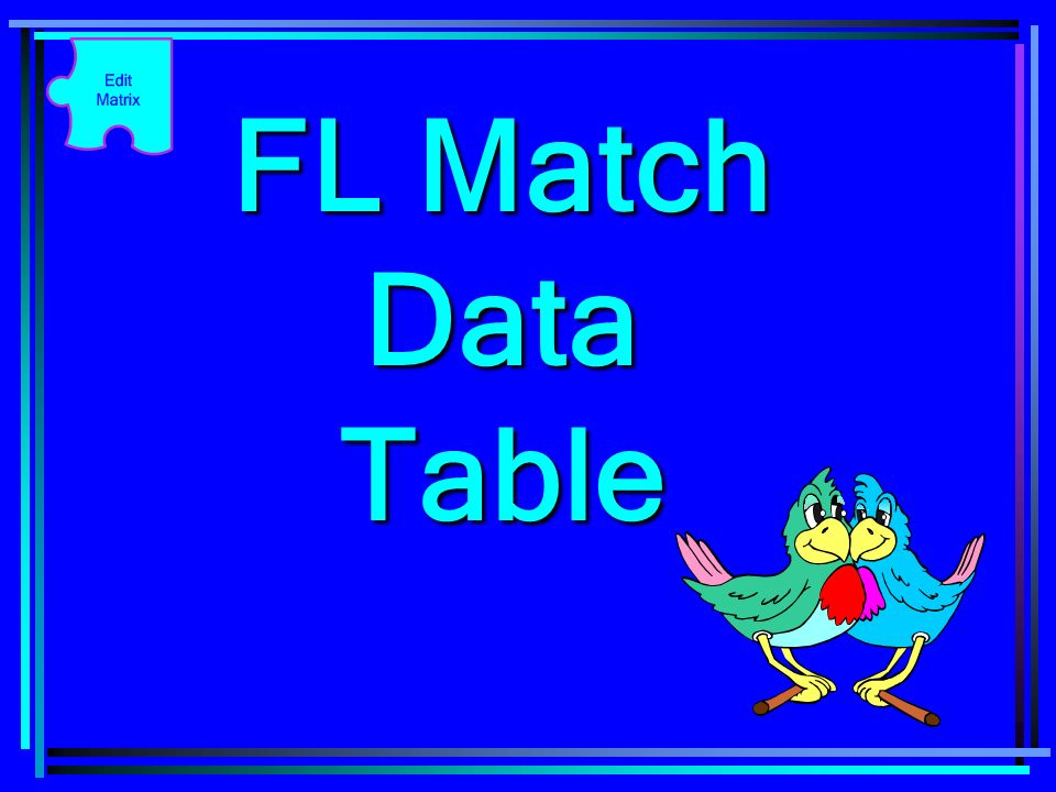 FL Match Data Table