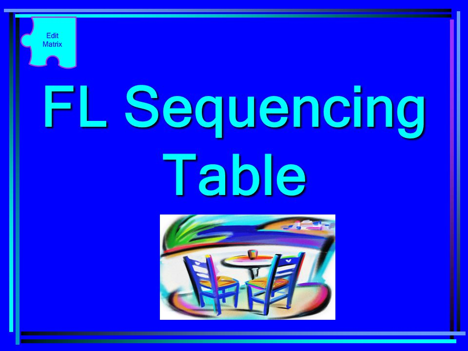 FL Sequencing Table