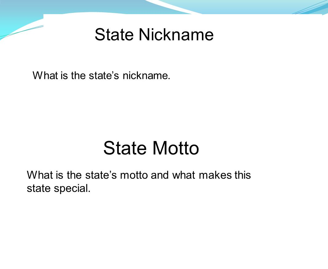 State Motto State Nickname