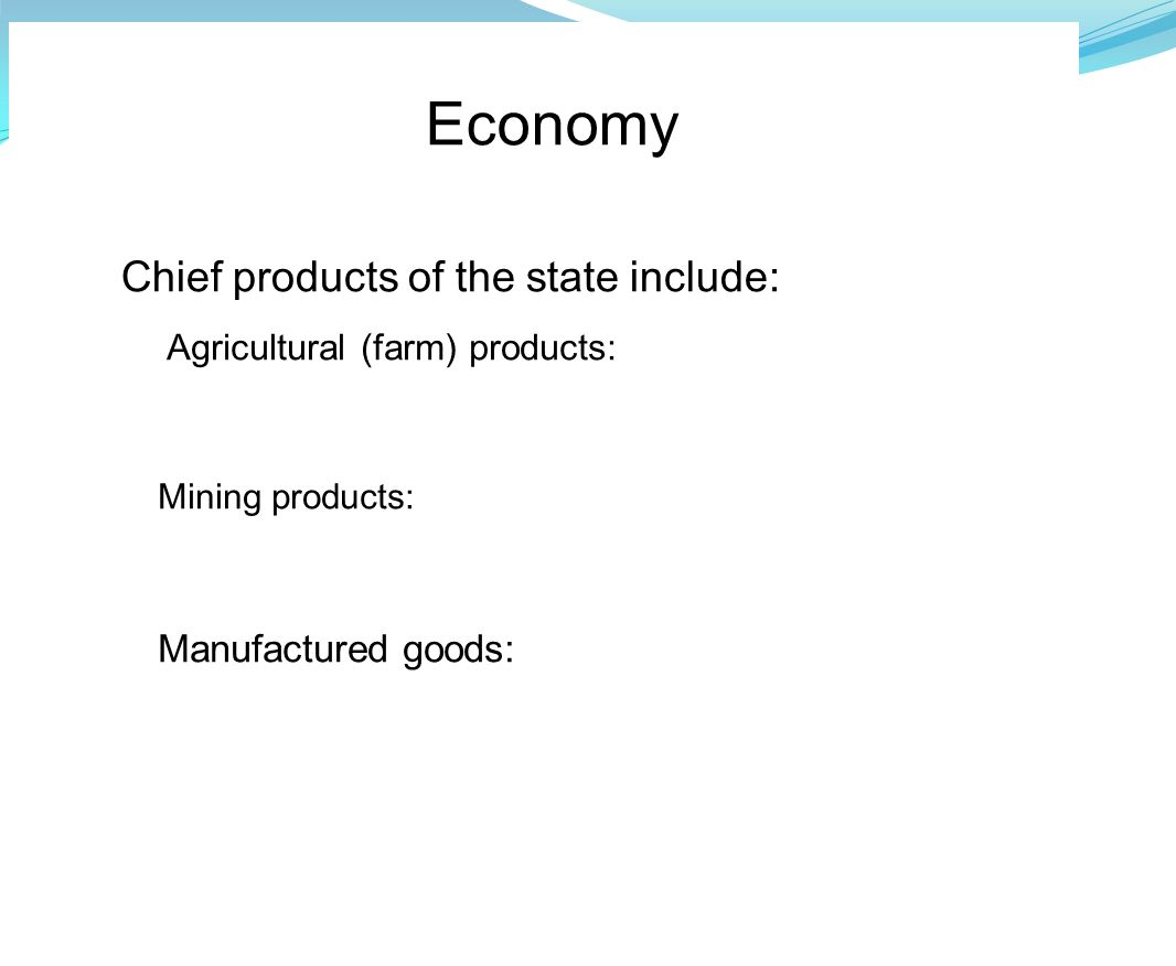 Economy Chief products of the state include: Manufactured goods: