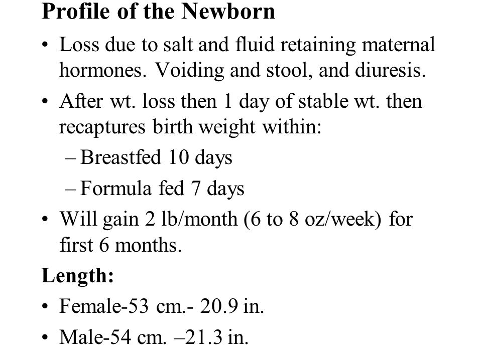 Profile of the NewbornLoss due to salt and fluid retaining maternal hormones. Voiding and stool, and diuresis.