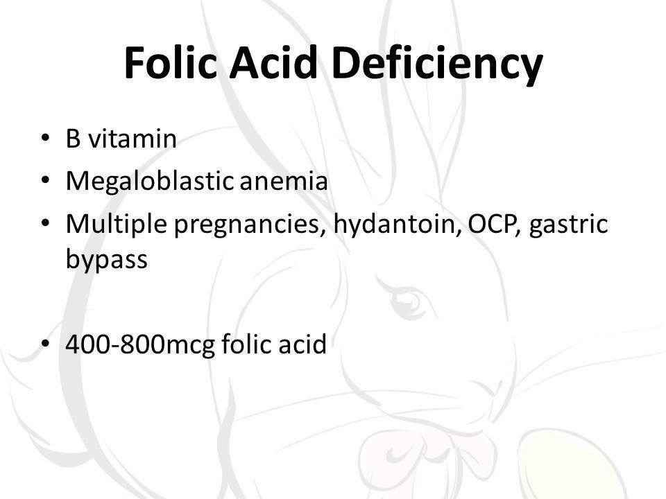 Folic Acid Deficiency B vitamin Megaloblastic anemia