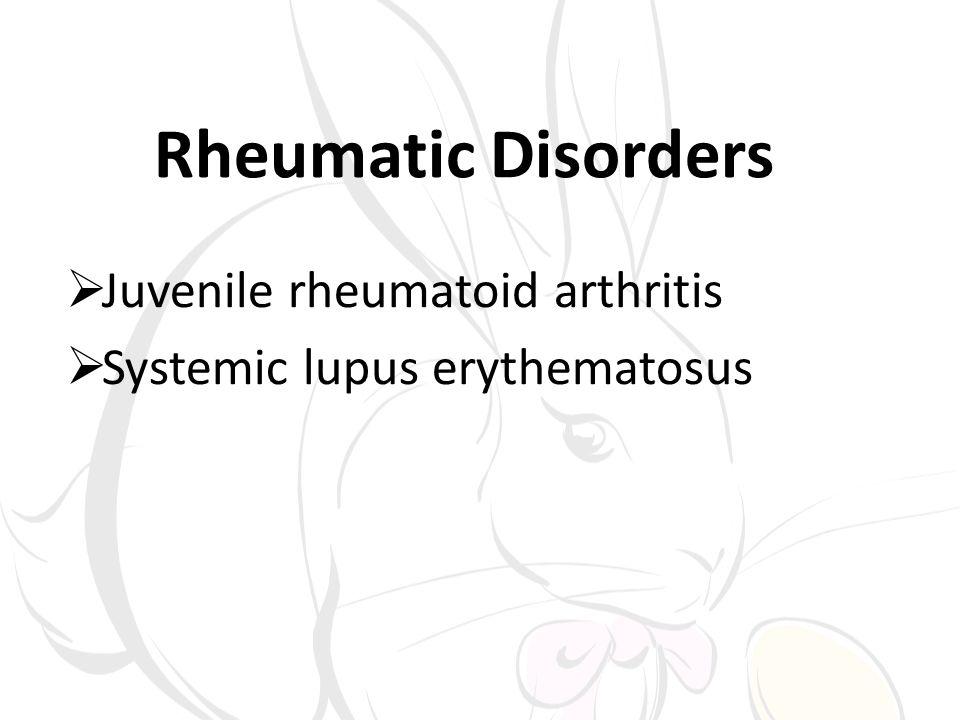 Rheumatic Disorders Juvenile rheumatoid arthritis