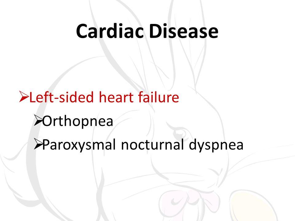 Cardiac Disease Left-sided heart failure Orthopnea