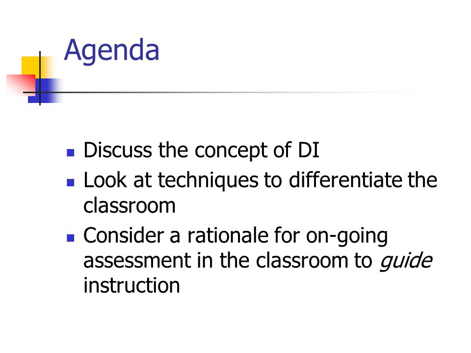 Agenda Discuss the concept of DI