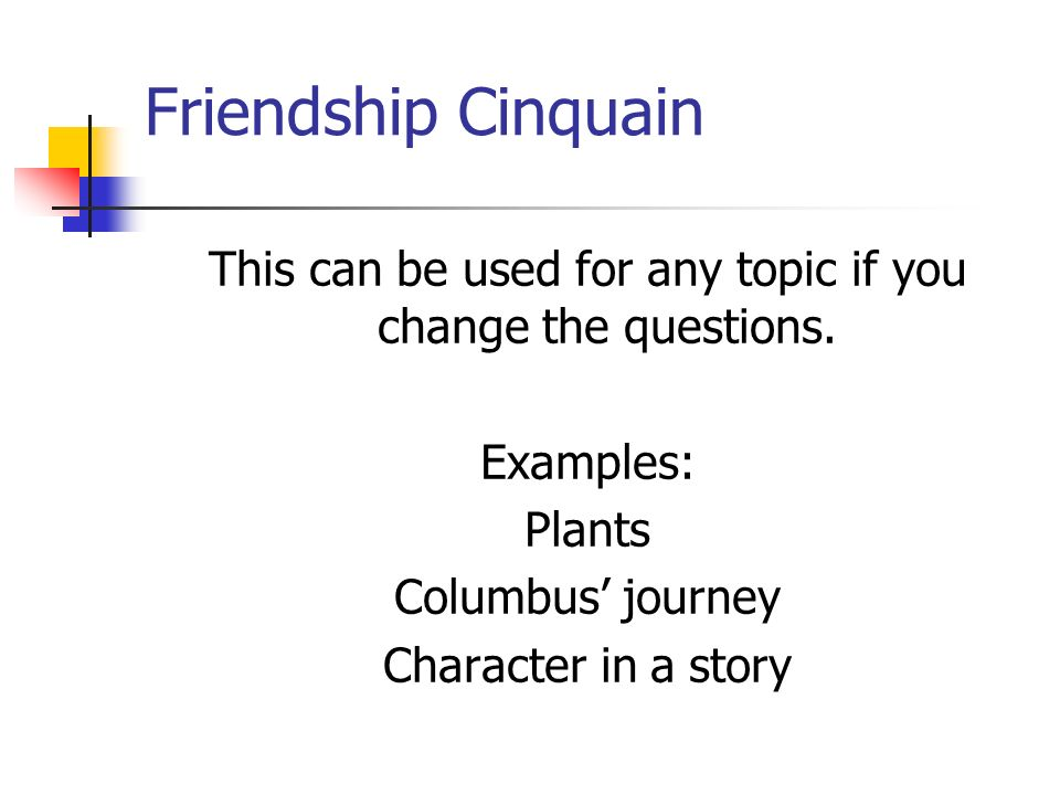 Friendship Cinquain This can be used for any topic if you change the questions.