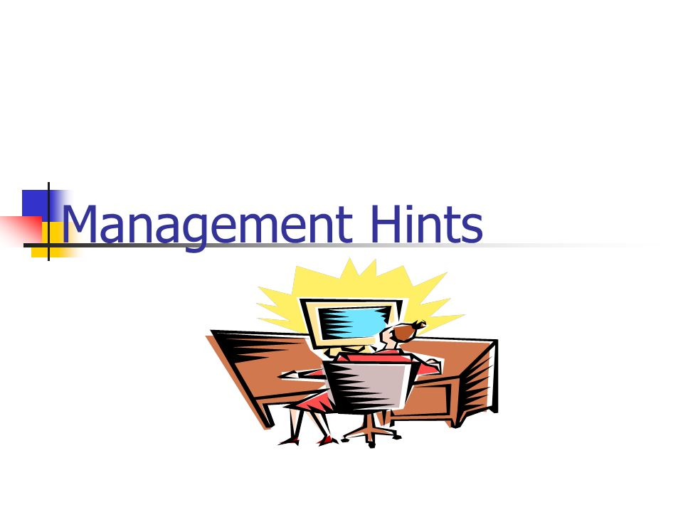 Management Hints