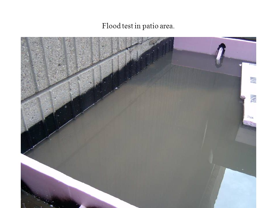 Flood test in patio area.