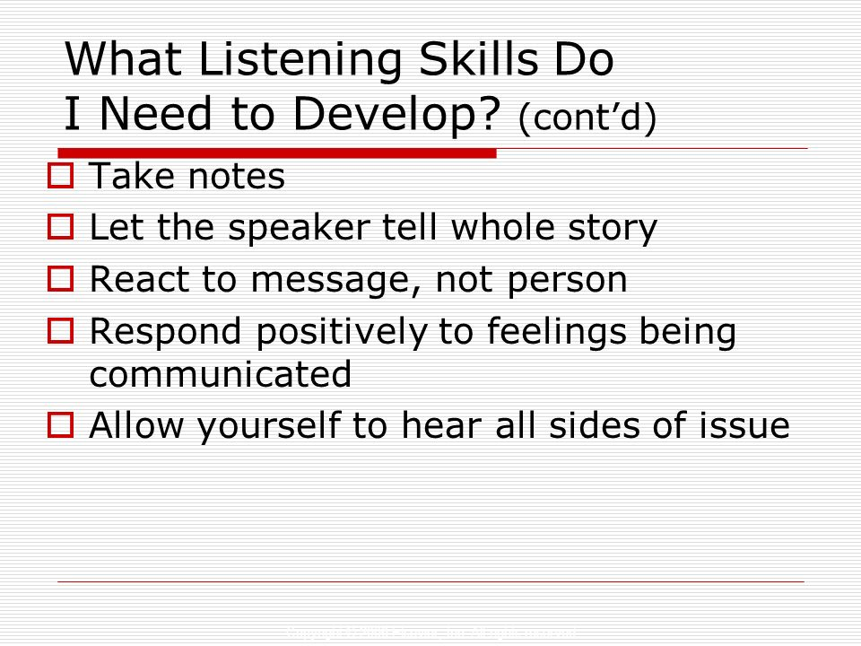 What Listening Skills Do I Need to Develop (cont'd)