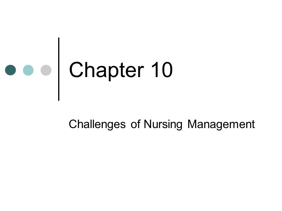 Challenges of Nursing Management