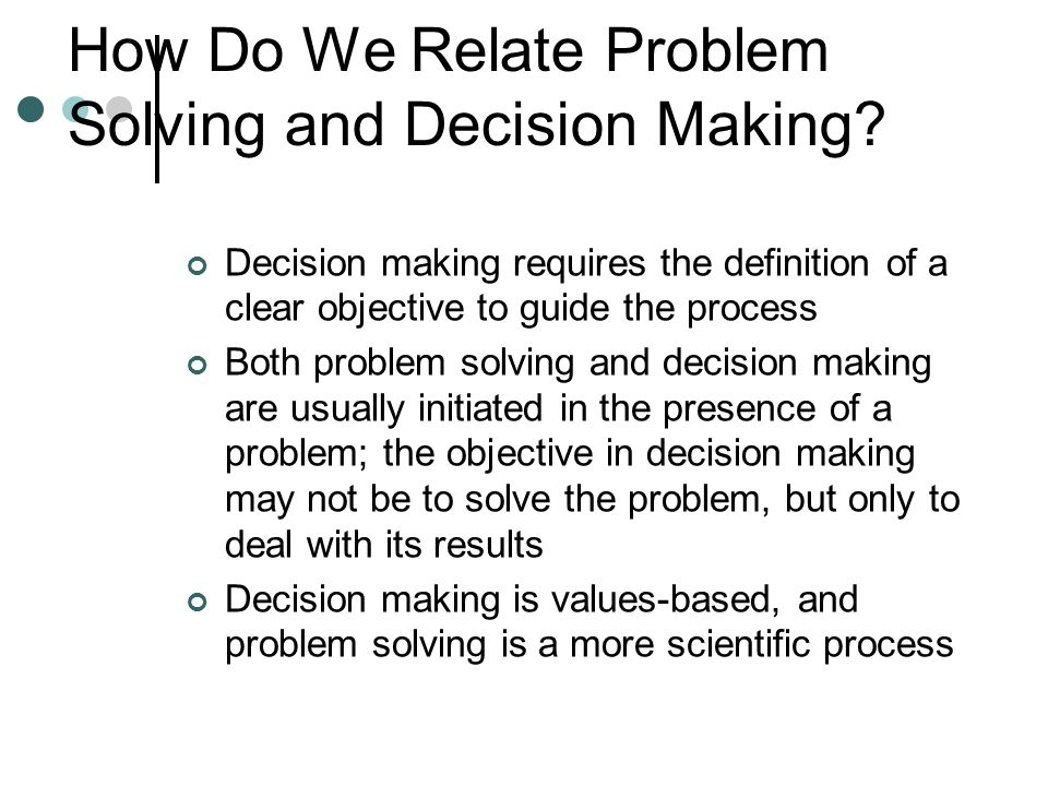 How Do We Relate Problem Solving and Decision Making