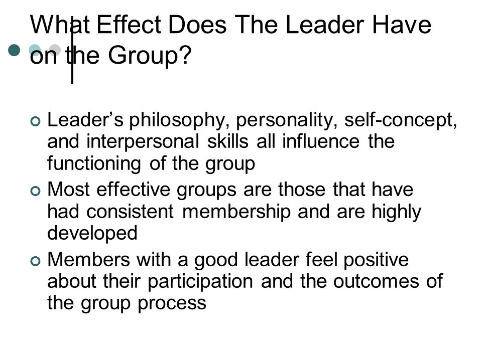 What Effect Does The Leader Have on the Group