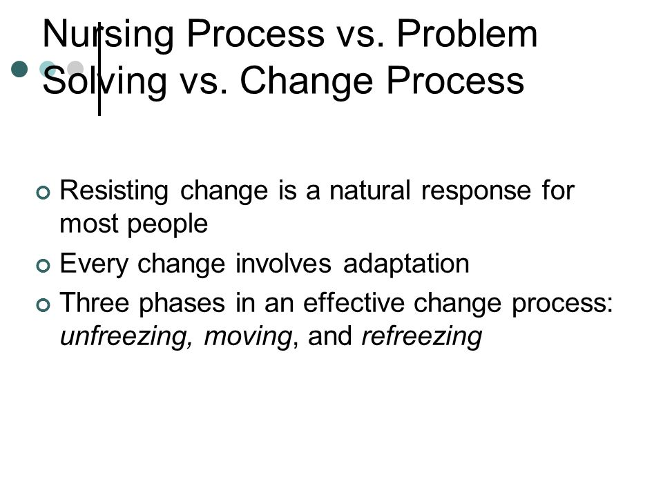 Nursing Process vs. Problem Solving vs. Change Process