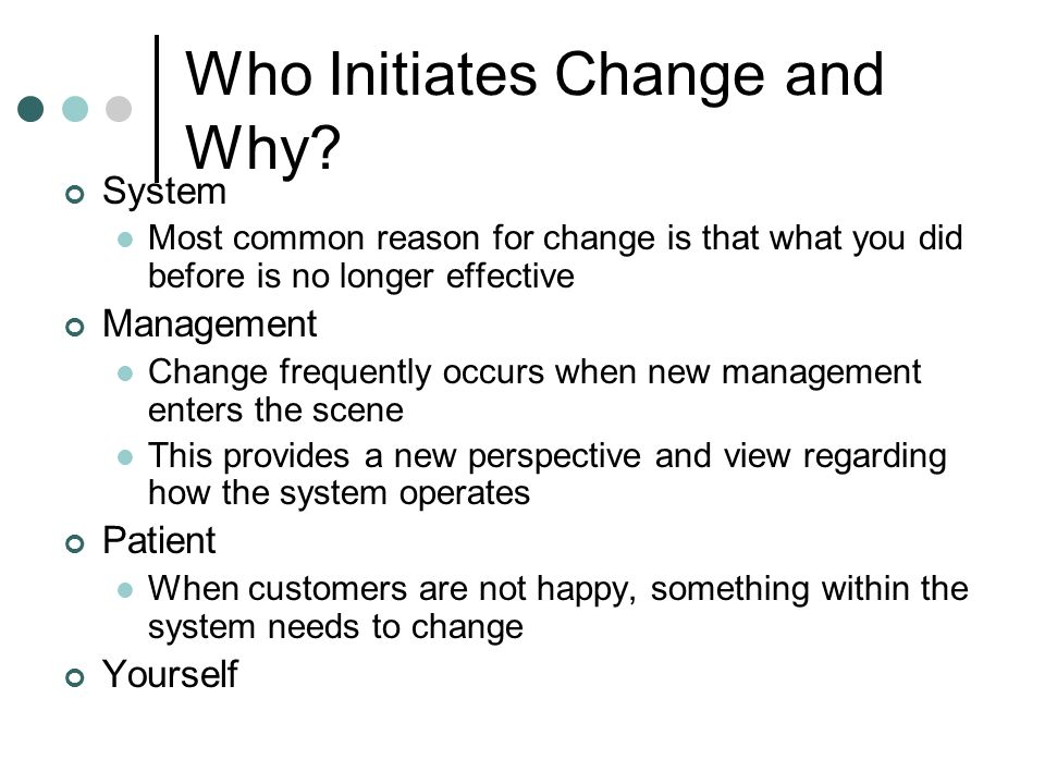 Who Initiates Change and Why