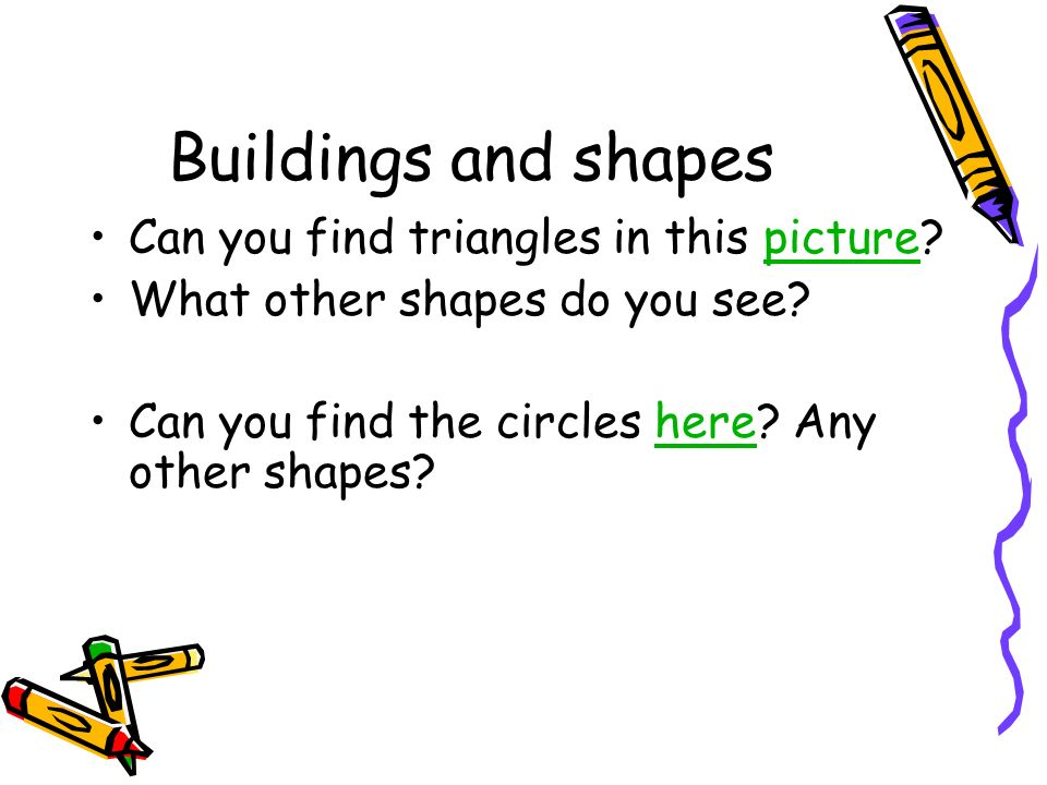 Buildings and shapes Can you find triangles in this picture