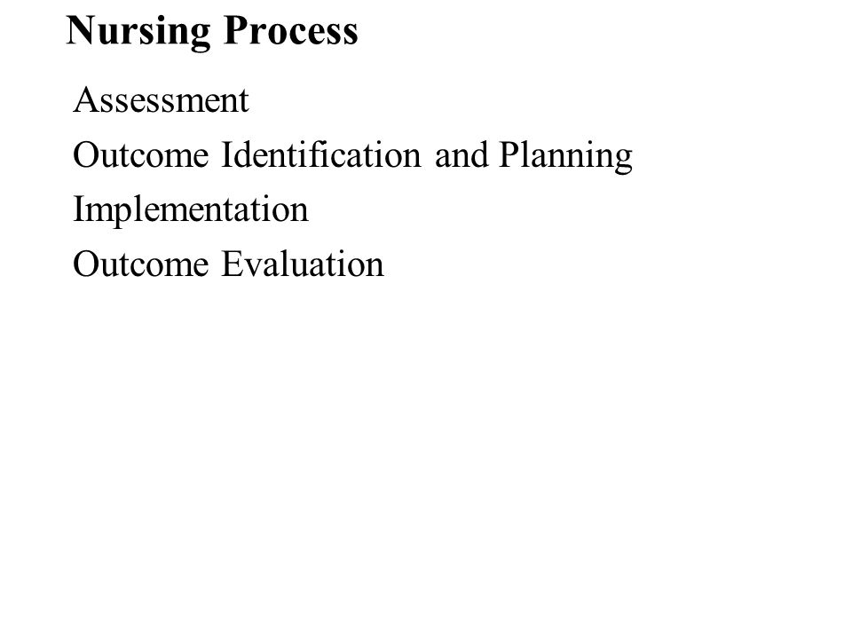 Nursing Process Assessment Outcome Identification and Planning