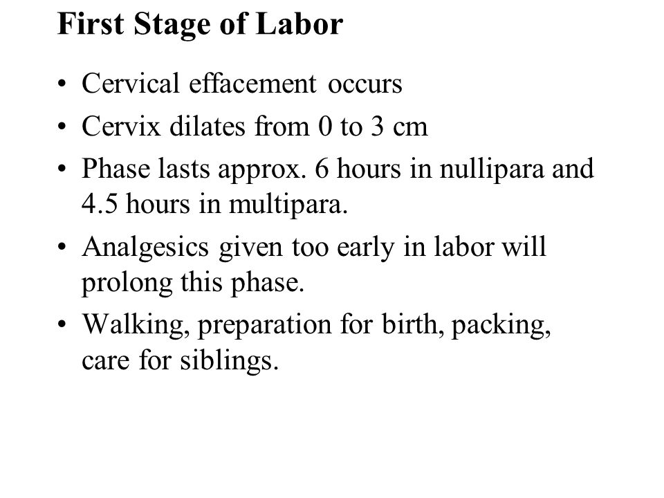 First Stage of Labor Cervical effacement occurs